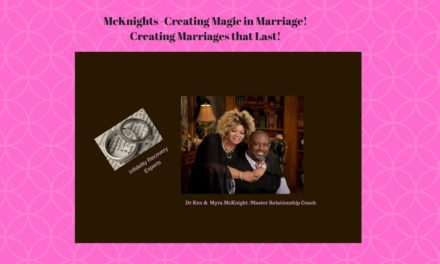 Relationship Experts Dr. Ken and Myra McKnight put the Magic in Marriage