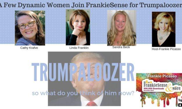 Trumpaloozer-All things TRUMP on FrankieSense and MORE