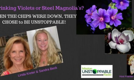 Unstoppable? You BET-These Two are NO Shrinking Violets