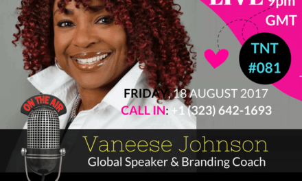 Going BOLD, BIG & BAD In Business w/ Guest – Vaneese Johnson
