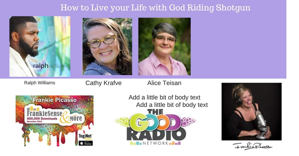 How to Live your Life  with God riding Shotgun!