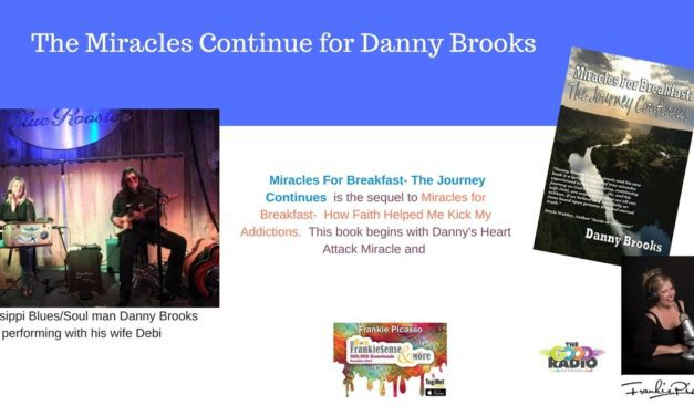 Danny Brooks-The Man who Eats Miracles for Breakfast- The Journey Continues